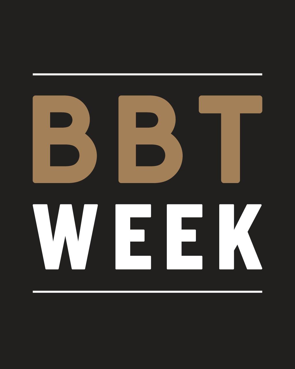 BBT WEEK
